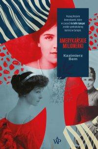 Amerykańskie milionerki - Kazimierz Bem