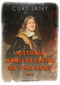Historia armii pruskiej do 1740 roku. Tom 2 - Curt Jany