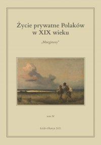 Życie prywatne Polaków w XIX wieku. Marginesy. Tom 4 - Jarosław Kita