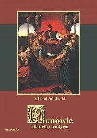 Hunowie. Historia i tradycja - Michał Jakliński