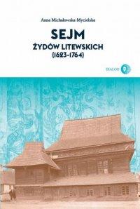 Sejm Żydów litewskich (1623-1764) - Anna Michałowska-Mycielska