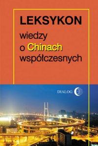 Leksykon wiedzy o Chinach współczesnych - Opracowanie zbiorowe
