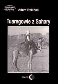 Tuaregowie z Sahary - Adam Rybiński