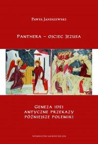 Panthera – ojciec Jezusa. Geneza idei, antyczne przekazy,  późniejsze polemiki. - Paweł Janiszewski