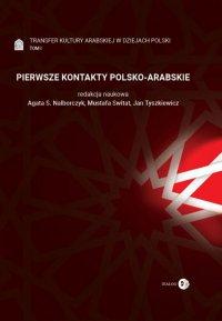 Pierwsze kontakty polsko-arabskie. Tom I - Agata S. Nalborczyk