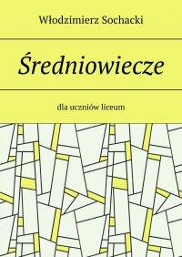 Średniowiecze - Włodzimierz Sochacki
