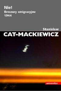 Nie! Broszury emigracyjne 1944 - Stanisław Cat-Mackiewicz