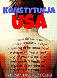 Konstytucja USA. Wersja dwujęzyczna - Opracowanie zbiorowe