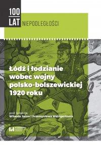 Łódź i łodzianie wobec wojny polsko-bolszewickiej 1920 roku - Witold Jarno
