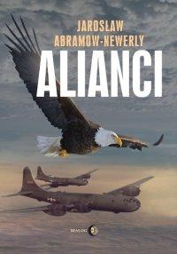 Alianci - Jarosław Abramow - Newerly , Jarosław Abramow Newerly , Jarosław Abramow-Newerly