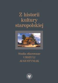 Z historii kultury staropolskiej - Agnieszka Bartoszewicz, Agnieszka Bartoszewicz