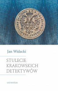 Stulecie krakowskich detektywów. - Jan Widacki