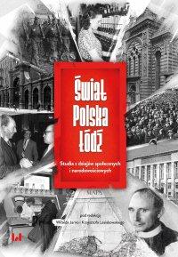 Świat – Polska – Łódź. Studia z dziejów społecznych i narodowościowych - Witold Jarno