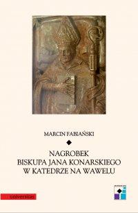 Nagrobek biskupa Jana Konarskiego w katedrze na Wawelu - Marcin Fabiański