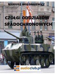 Czołgi oddziałów spadochronowych - Mariusz Wołongiewicz