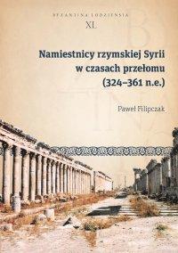 Namiestnicy rzymskiej Syrii w czasach przełomu (324–361 n.e.) - Paweł Filipczak