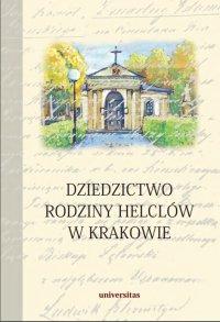 Dziedzictwo rodziny Helclów w Krakowie - ks. Stanisław Basista