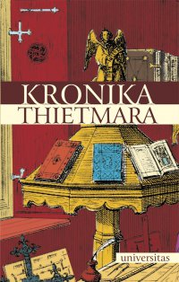 Kronika Thietmara - Thietmar z Merseburga