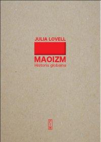 Maoizm. Historia globalna - Julia Lovell