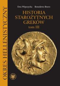 Historia starożytnych Greków. Tom 3 - Benedetto Bravo