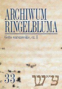 Archiwum Ringelbluma. Konspiracyjne Archiwum Getta Warszawy. Tom 33, Getto warszawskie, cz. 1 - Tadeusz Epsztein