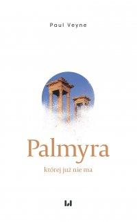 Palmyra, której już nie ma - Paul Veyne