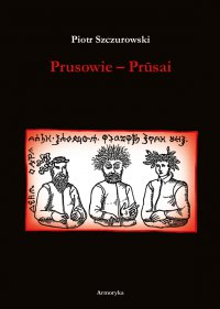 Prusowie - Piotr Szczurowski
