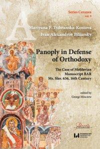 Panoply in Defense of Orthodoxy. The Case of Moldavian Manuscript BAR Ms. Slav. 636, 16th Century - Mariyana P. Tsibranska-Kostova