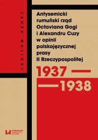 Antysemicki rumuński rząd Octaviana Gogi i Alexandru Cuzy w opinii polskojęzycznej prasy II Rzeczypospolitej (1937–1938) - Jacek Walicki