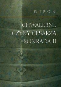 Chwalebne czyny cesarza Konrada II - Wipon