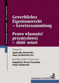 Prawo własności przemysłowej - zbiór ustaw Gewerbliches Eigentumsrecht - Gesetzessammlung - Agnieszka Sarnowska