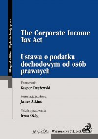 Ustawa o podatku dochodowym od osób prawnych. The Corporate Income Tax Act - Paweł Tomczykowski