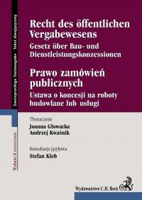Prawo zamówień publicznych. Recht des Öffentlichen Vergabewesens - Andrzej Kwaśnik