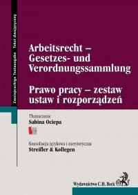 Arbeitsrecht -Gesetzes- und Verordnungssammlung Prawo pracy - zestaw ustaw i rozporządzeń - Sabina Ociepa