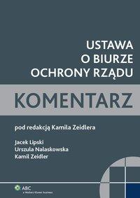 Ustawa o Biurze Ochrony Rządu. Komentarz  - Urszula Nalaskowska