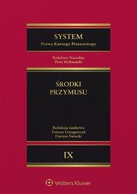 System Prawa Karnego Procesowego. Środki przymusu. Tom 9 - Świecki