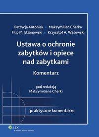 Ustawa o ochronie zabytków i opiece nad zabytkami. Komentarz - Krzysztof Andrzej Wąsowski