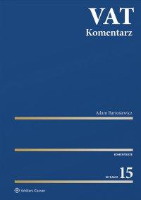 VAT. Komentarz 2021 - Adam Bartosiewicz