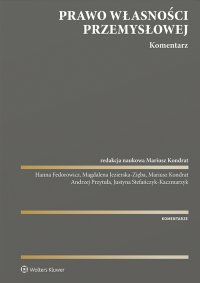 Prawo własności przemysłowej. Komentarz - Mariusz Kondrat