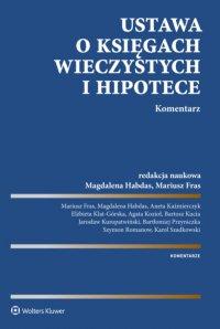 Ustawa o księgach wieczystych i hipotece. Komentarz - Mariusz Fras