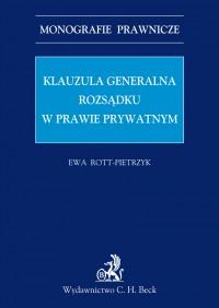 Klauzula generalna rozsądku w prawie prywatnym - Ewa Rott-Pietrzyk