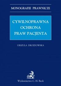Cywilnoprawna ochrona praw pacjenta - Urszula Drozdowska
