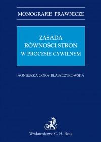 Zasada równości stron w procesie cywilnym - Agnieszka Góra-Błaszczykowska