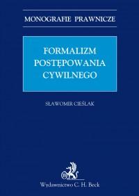 Formalizm postępowania cywilnego - Sławomir Cieślak