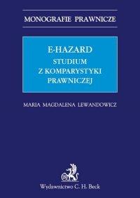 E-hazard. Studium z komparatystyki prawniczej - Maria Magdalena Lewandowicz