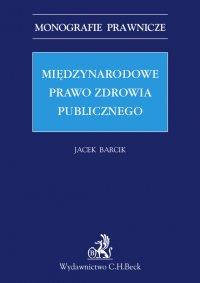 Międzynarodowe prawo zdrowia publicznego - Jacek Barcik