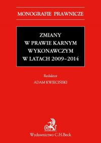 Zmiany w prawie karnym wykonawczym w latach 2009-2014 - Adam Kwieciński