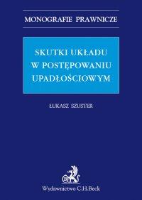 Skutki układu w postępowaniu upadłościowym - Łukasz Szuster