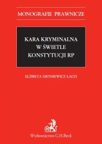 Kara kryminalna w świetle Konstytucji RP - Elżbieta Hryniewicz-Lach