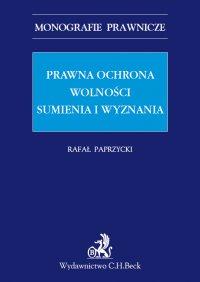 Prawna ochrona wolności sumienia i wyznania - Rafał Paprzycki